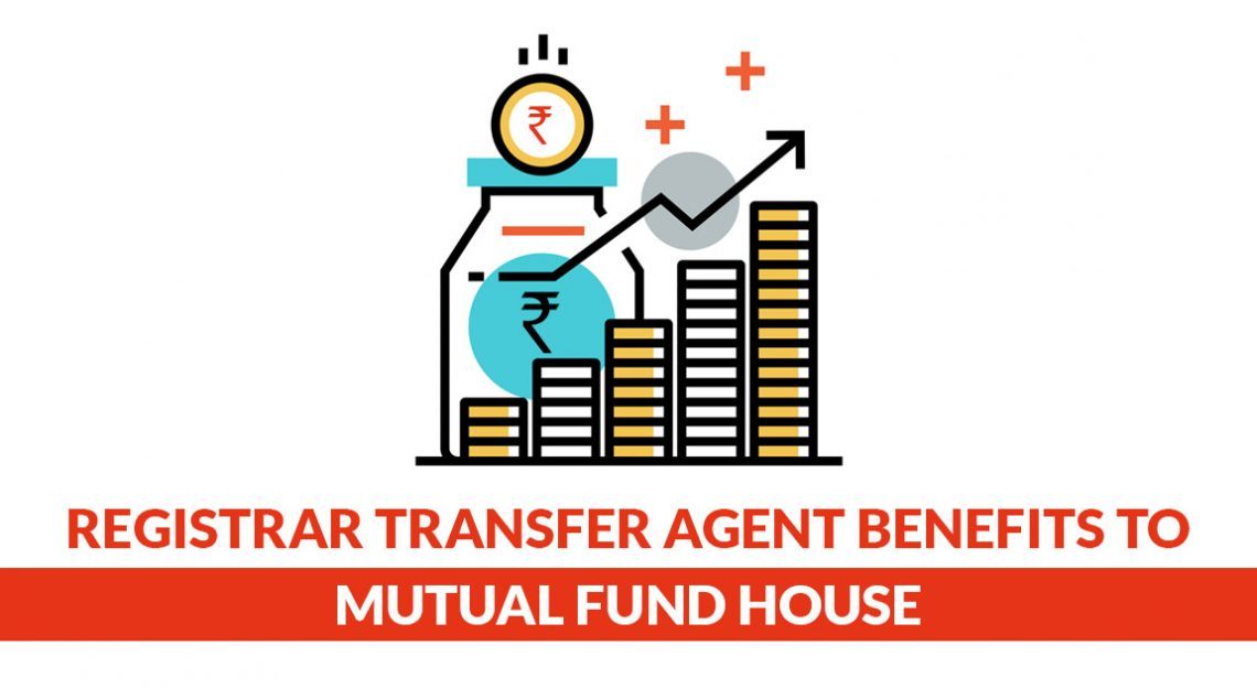 Registrar Transfer Agent Benefits To Mutual Fund House