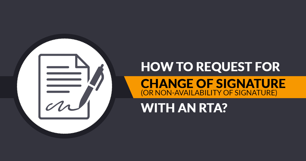 How to Request for Change of Signature (or Non-Availability of Signature) With an RTA?