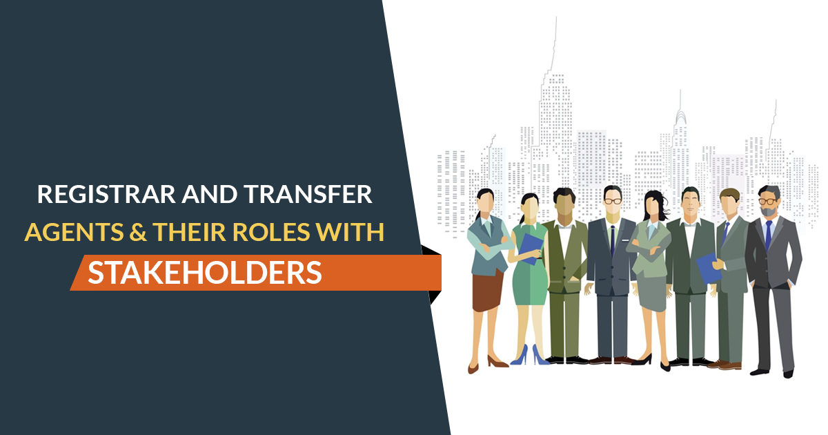 Registrar and Share Transfer Agents & Their Roles With Stakeholders