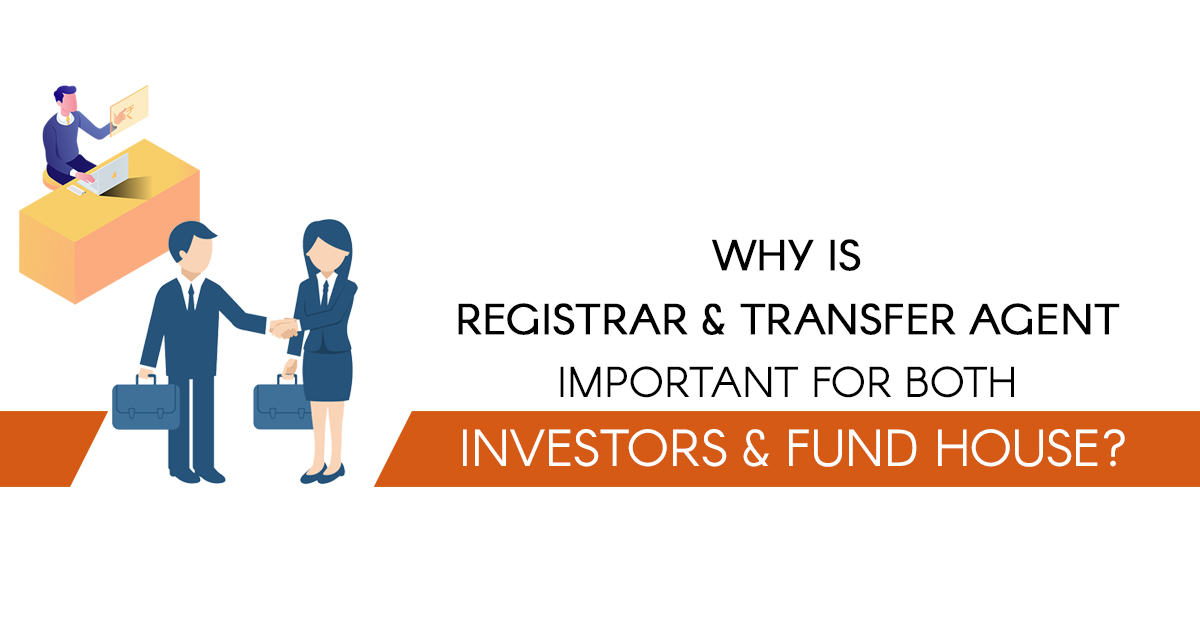 Why is Registrar & Transfer Agent (RTA) Important For Both Investors & Fund House?