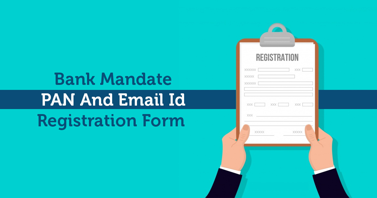 Bank Mandate PAN And Email Id Registration Form