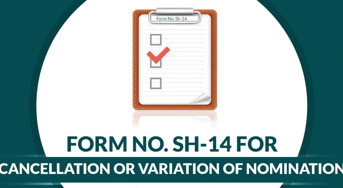Form No. Sh-14 For Cancellation or Variation of Nomination