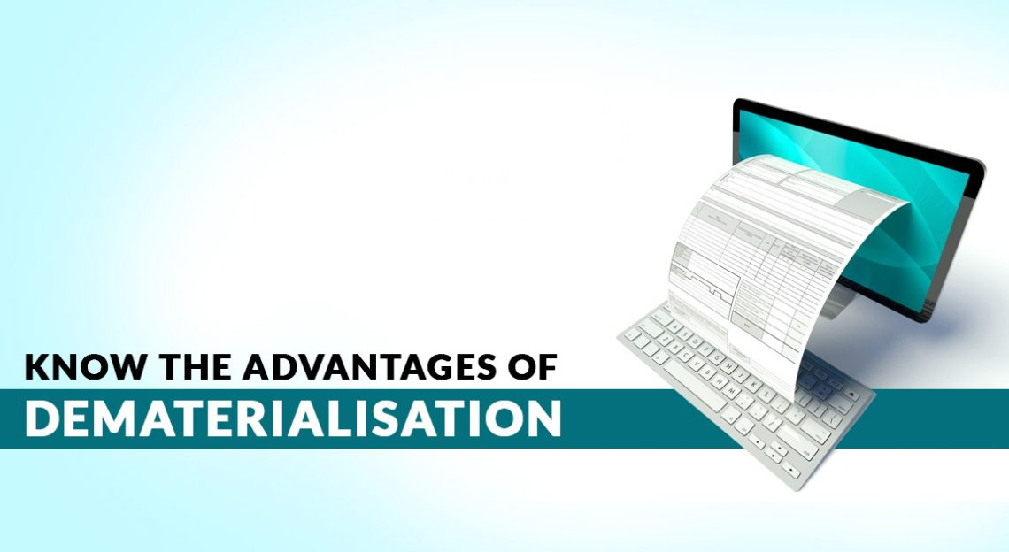 Know The Advantages of Dematerialisation