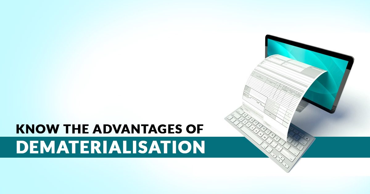 Advantages of Dematerialisation