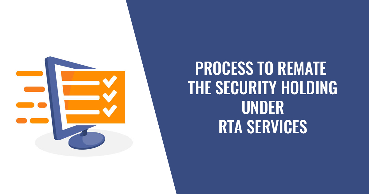 Process To Remate The Security Holding Under RTA Services