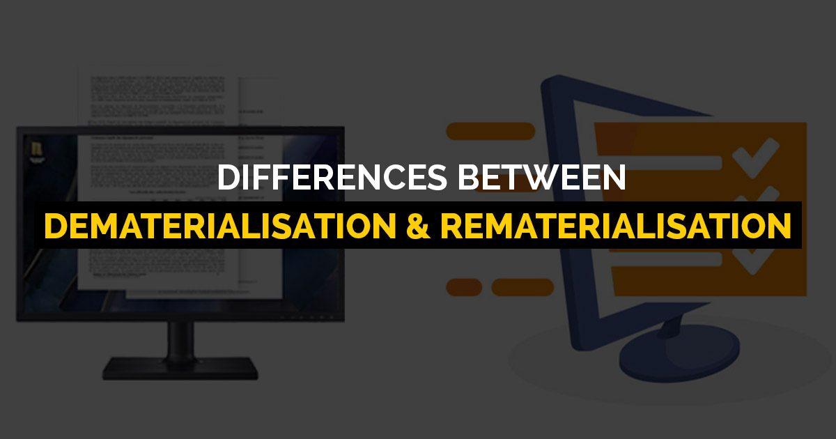 Dematerialisation Rematerialisation