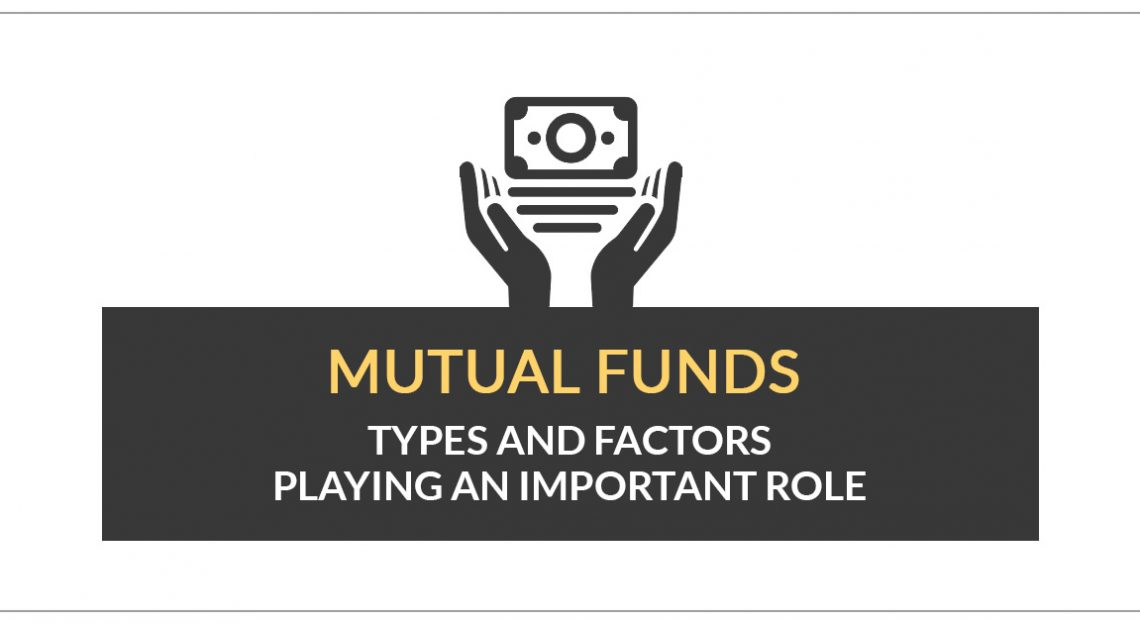 Mutual Funds: Types and Factors Playing an Important Role