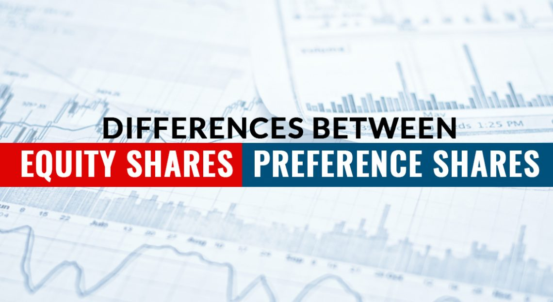 Top 14 Differences Between Equity Shares and Preference Shares