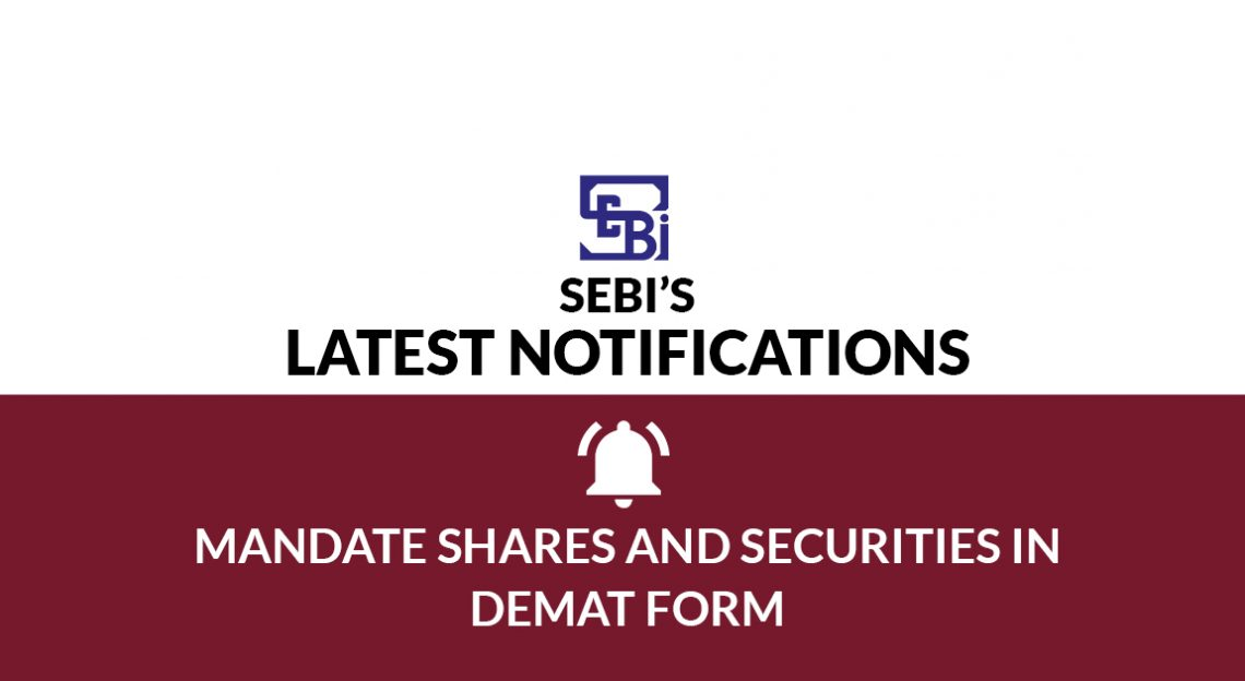 SEBI's Latest Notifications Mandate Shares and Securities in Demat Form