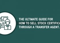 The Ultimate Guide for How to Sell Stock Certificates through a Transfer Agent