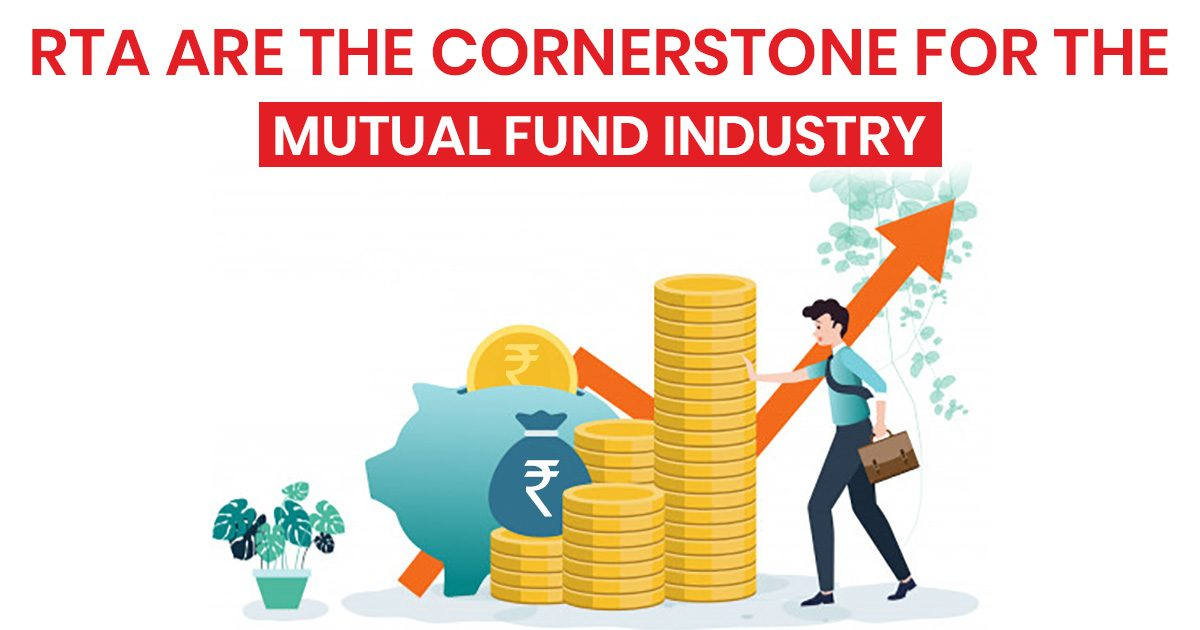 RTA Cornerstone for Mutual Fund Industry