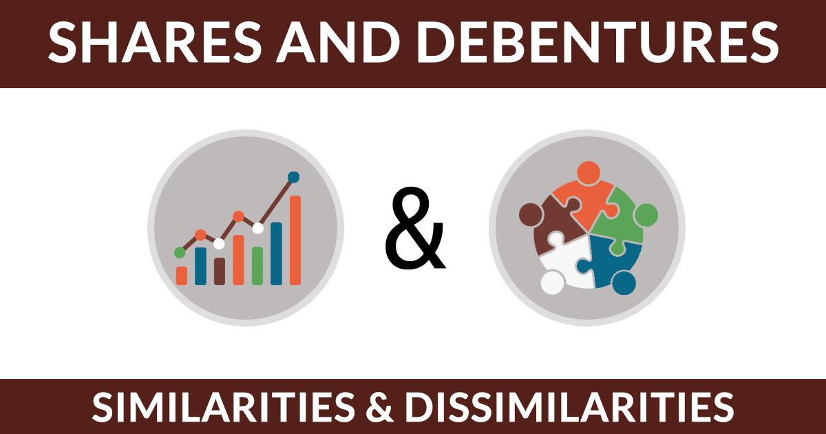 Shares and Debentures: Similarities & Dissimilarities
