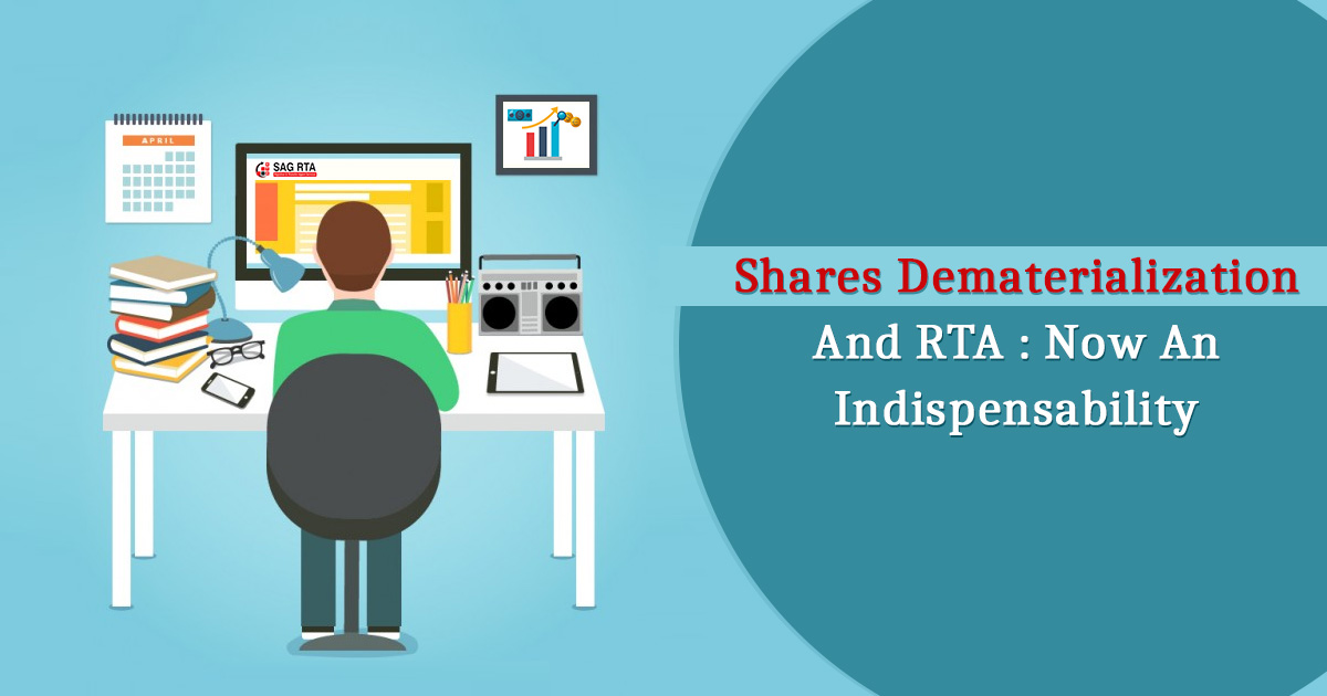 Shares Dematerialization and RTA: Now An Indispensability