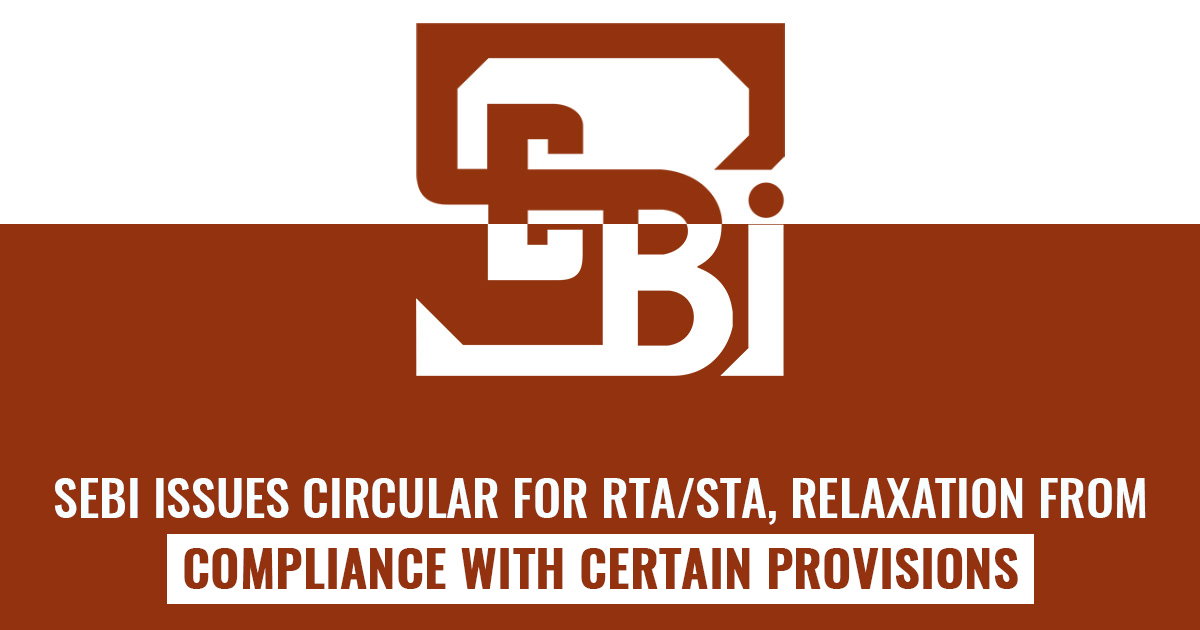 SEBI Issues Circular for RTA/STA, Relaxation from Compliance with Certain Provisions