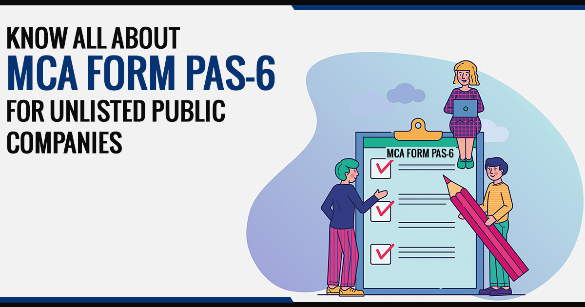 Know All About MCA Form PAS-6 For Unlisted Public Companies
