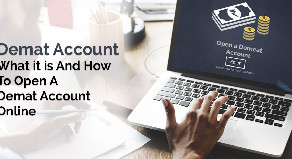 Demat Account - What it is And How To Open A Demat Account Online
